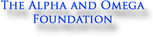 The Alpha and Omega Foundation
